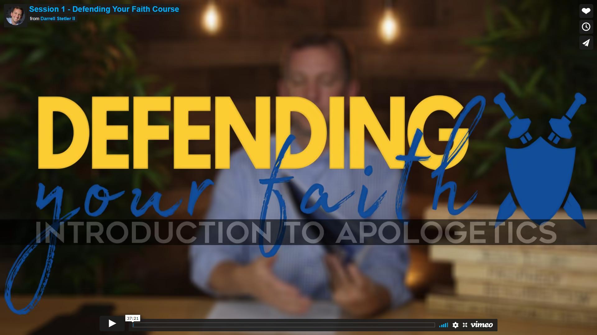 Defending Your Faith Video Course